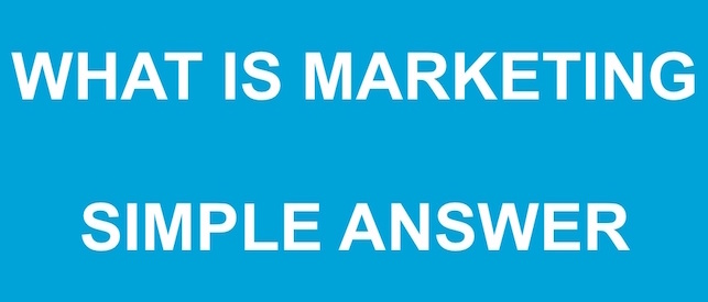 what-is-marketing-simple-answer