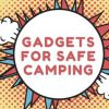 GADGETS FOR CAMPING