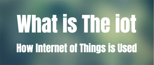 How Internet of Things is Used